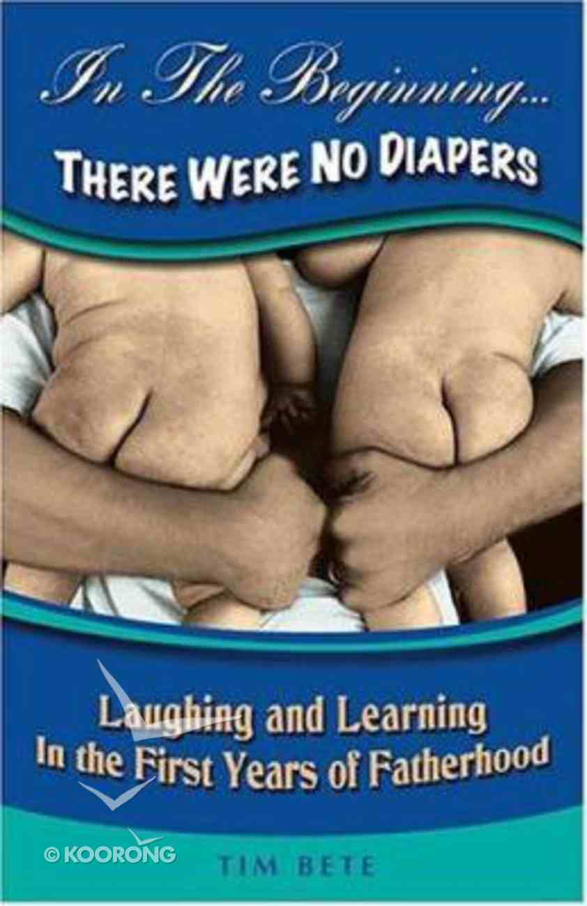 In the Beginning There Were No Diapers Paperback