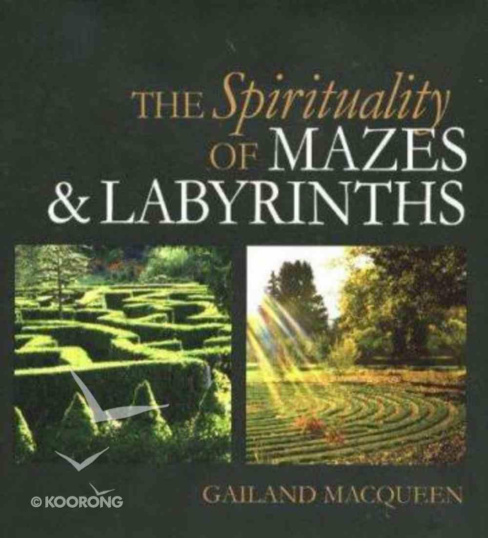 The Spirituality of Mazes & Labyrinths Hardback