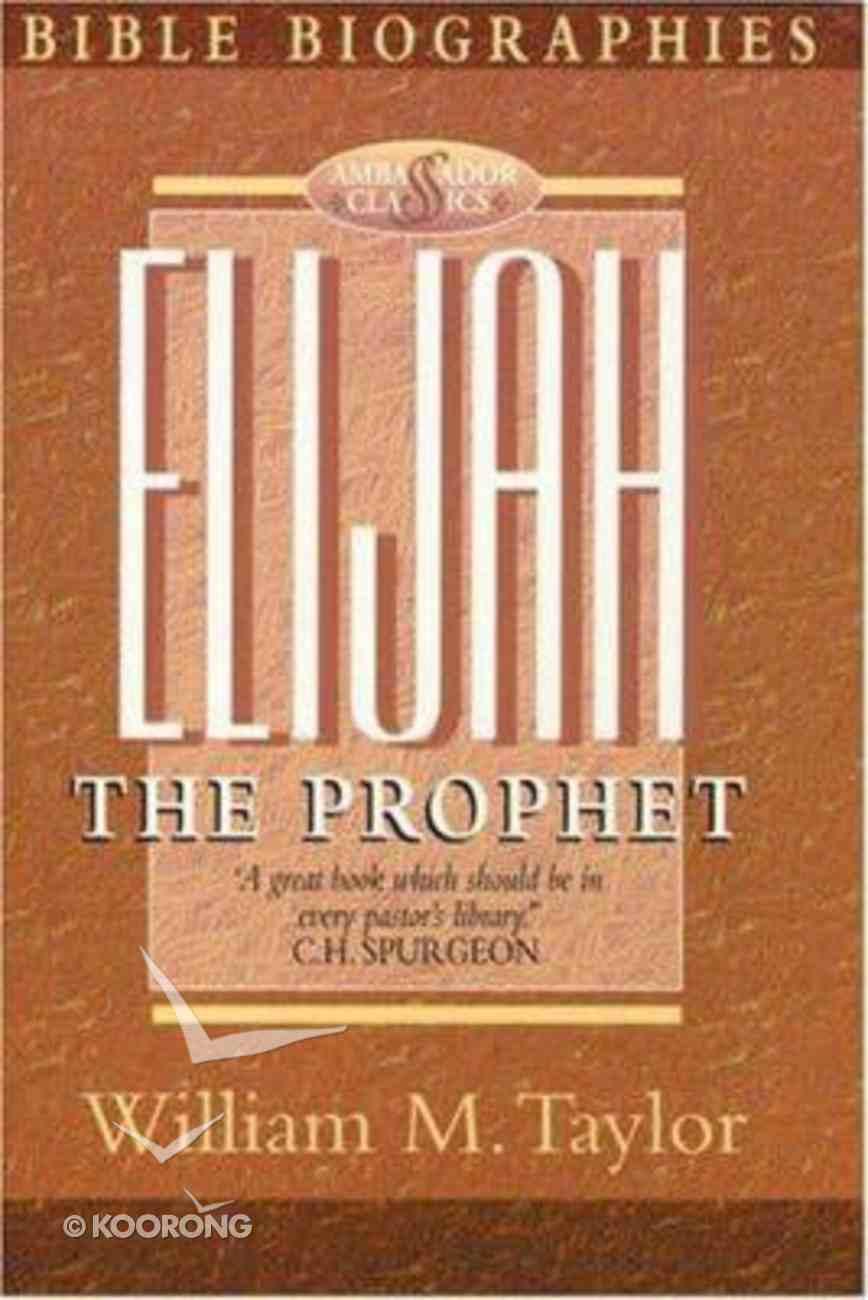Bible Biographies: Elijah Paperback