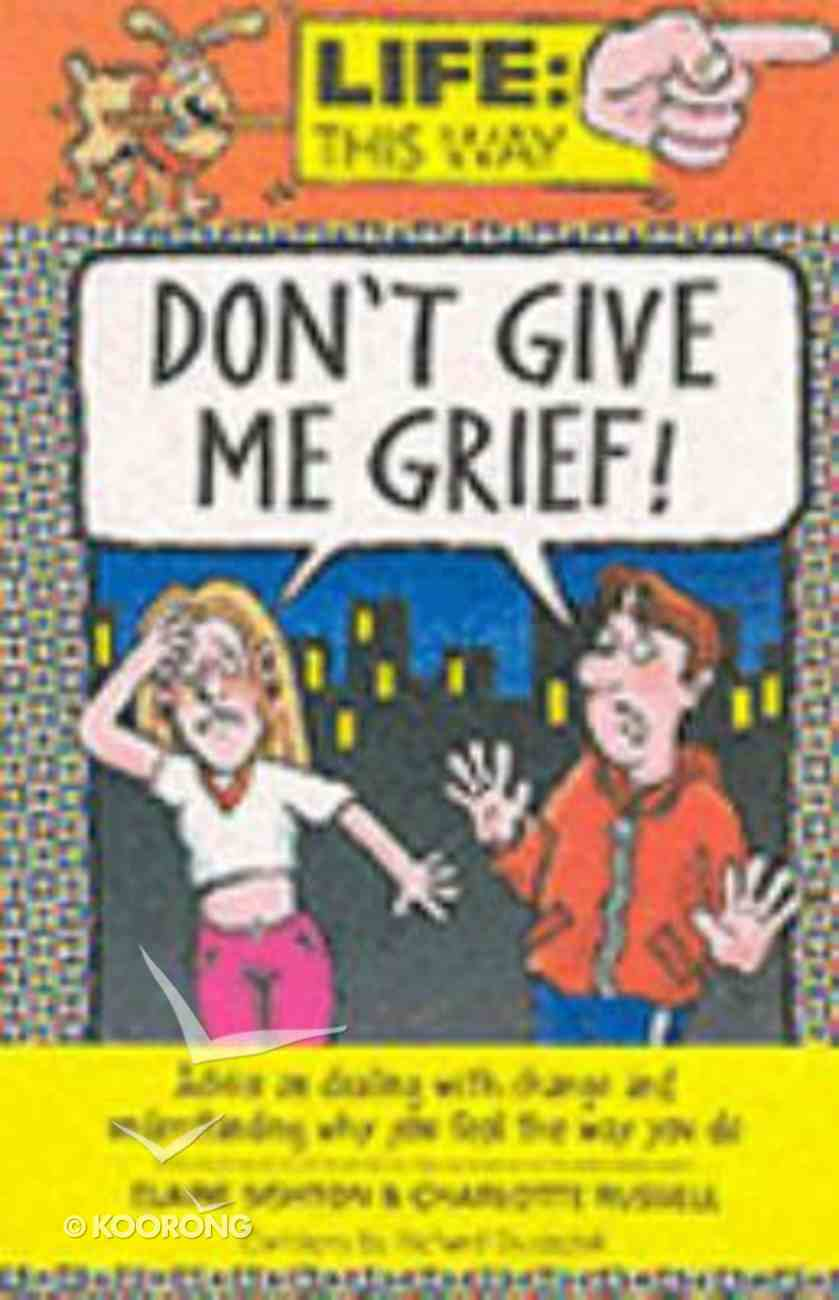 Don't Give Me Grief (Life This Way Series) Paperback
