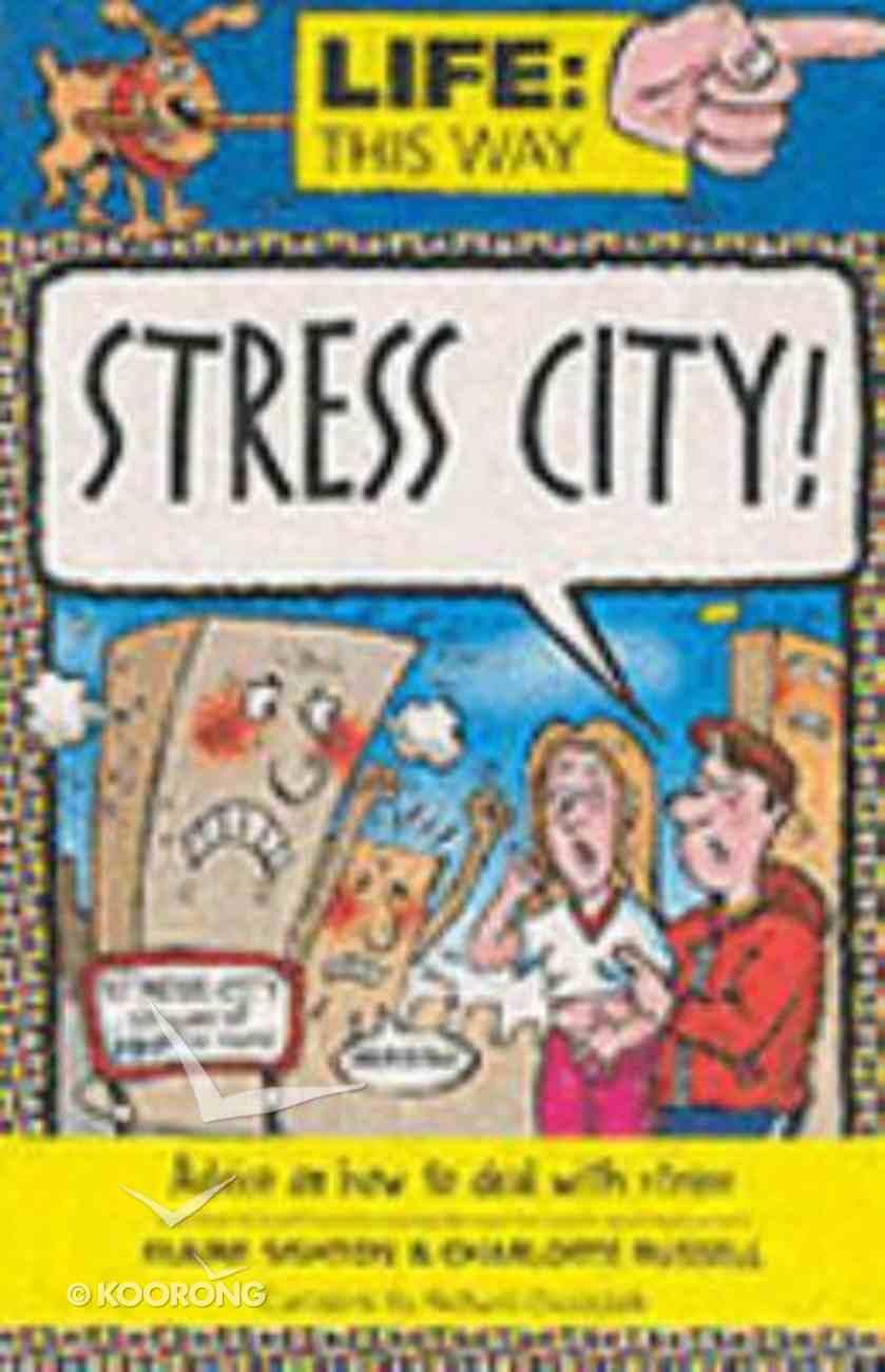 Stress City (Life This Way Series) Paperback