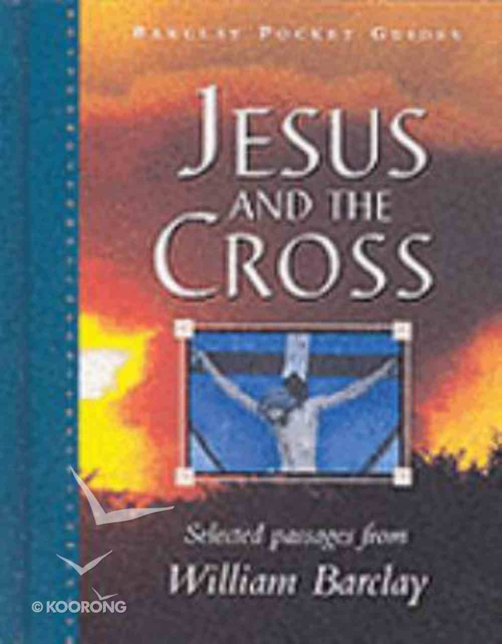 Jesus and the Cross Paperback