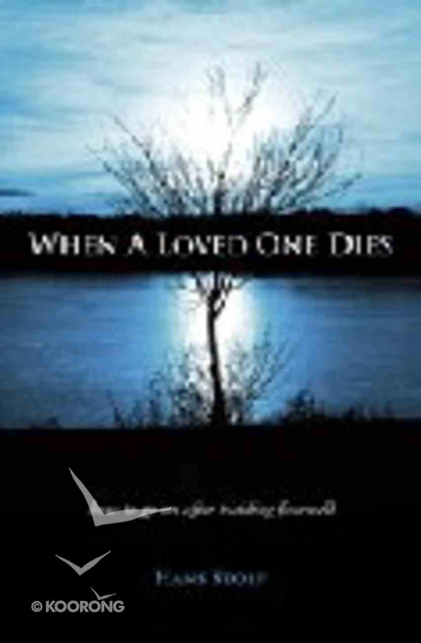 When a Loved One Dies Paperback