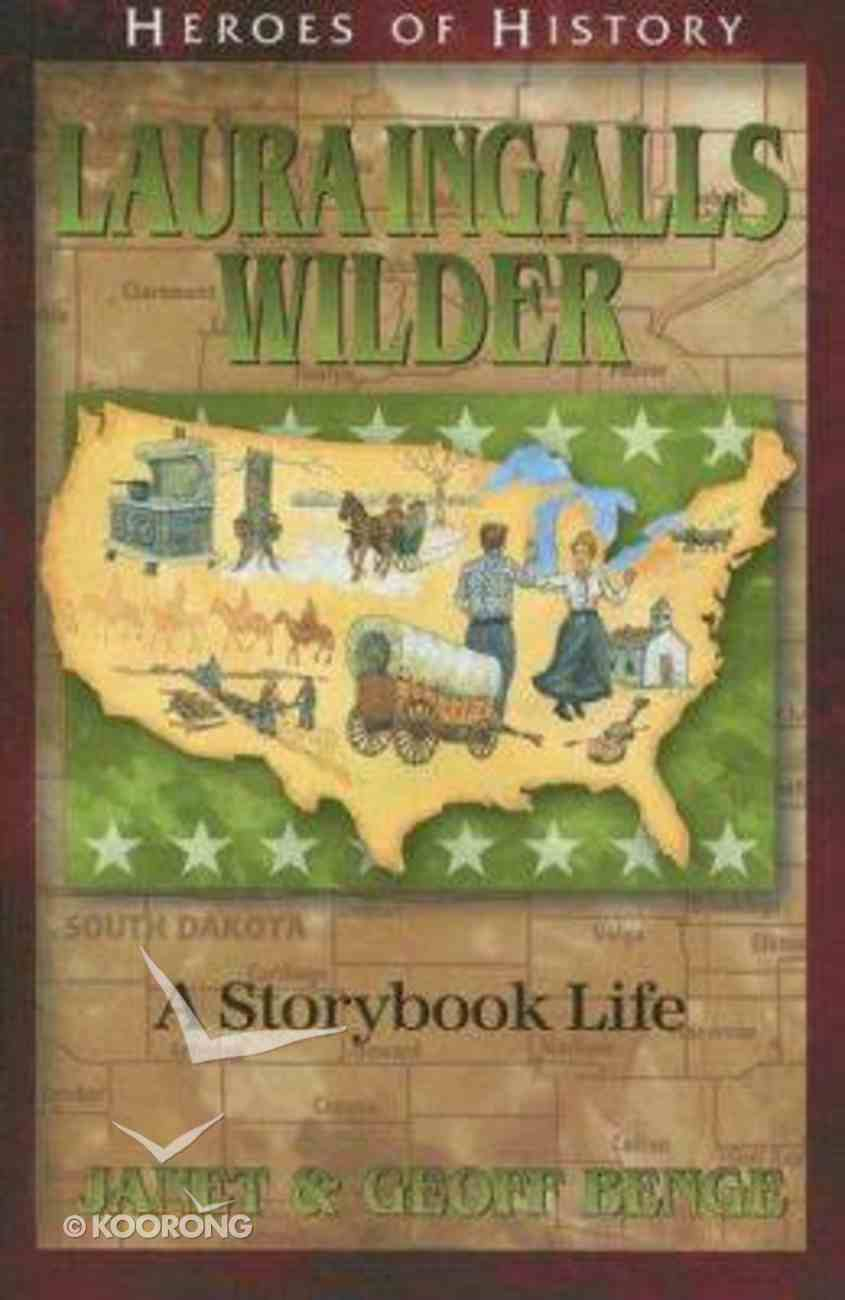 Laura Ingalls Wilder - a Storybook Life (Heroes Of History Series) Paperback