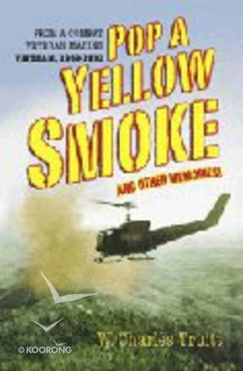 Pop a Yellow Smoke and Other Memories Paperback