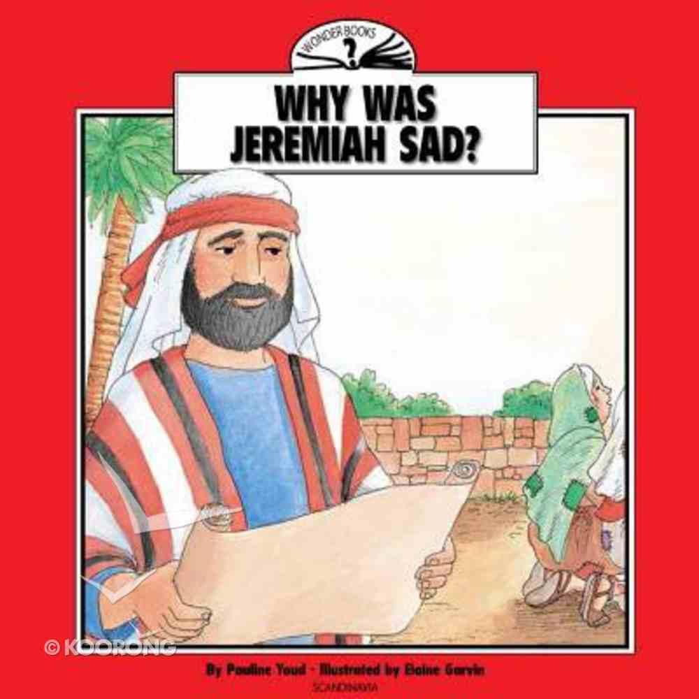 Why Was Jeremiah Sad (I Wonder Series) Paperback