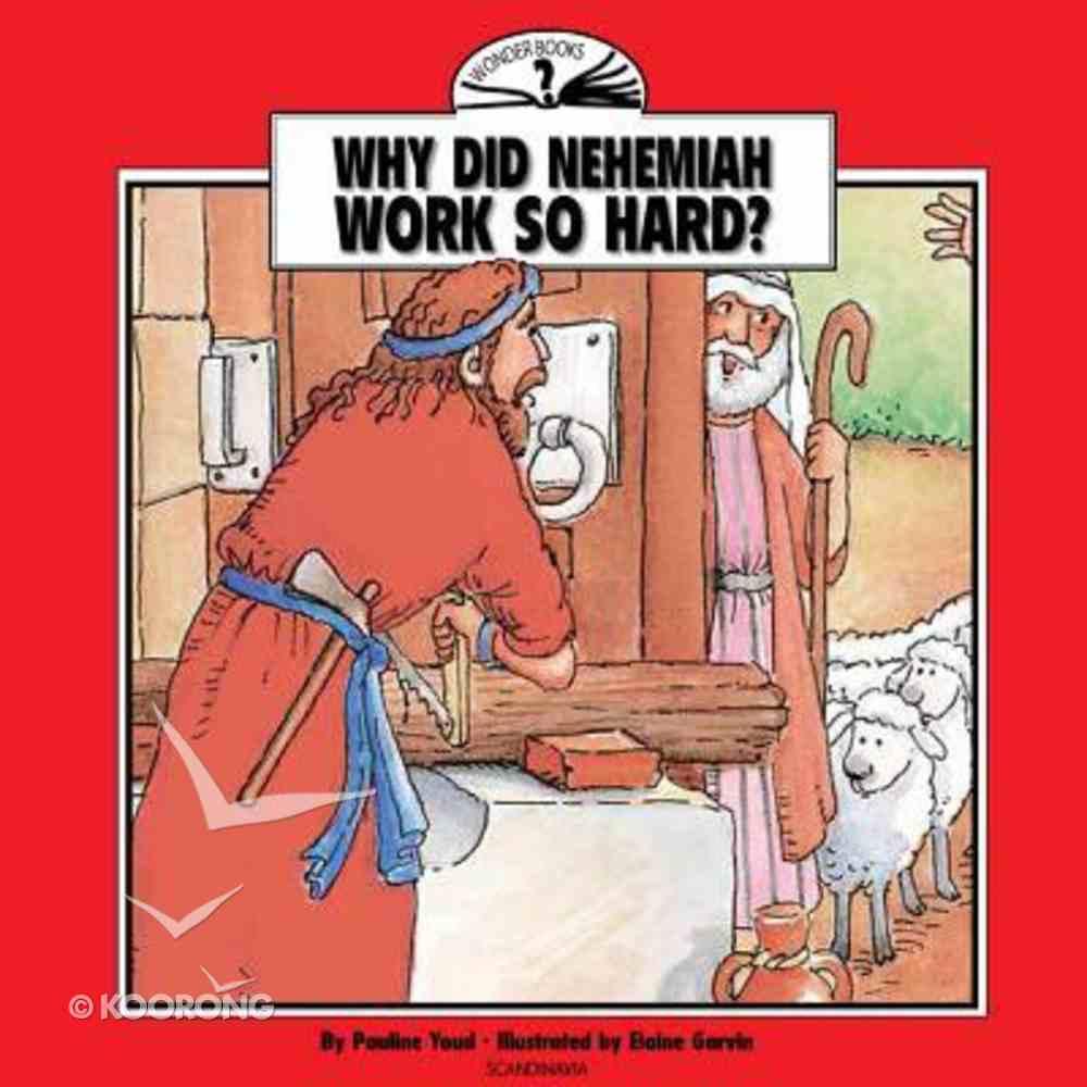 I Wonder Why Did Nehemiah Work So Hard (I Wonder Series) Paperback