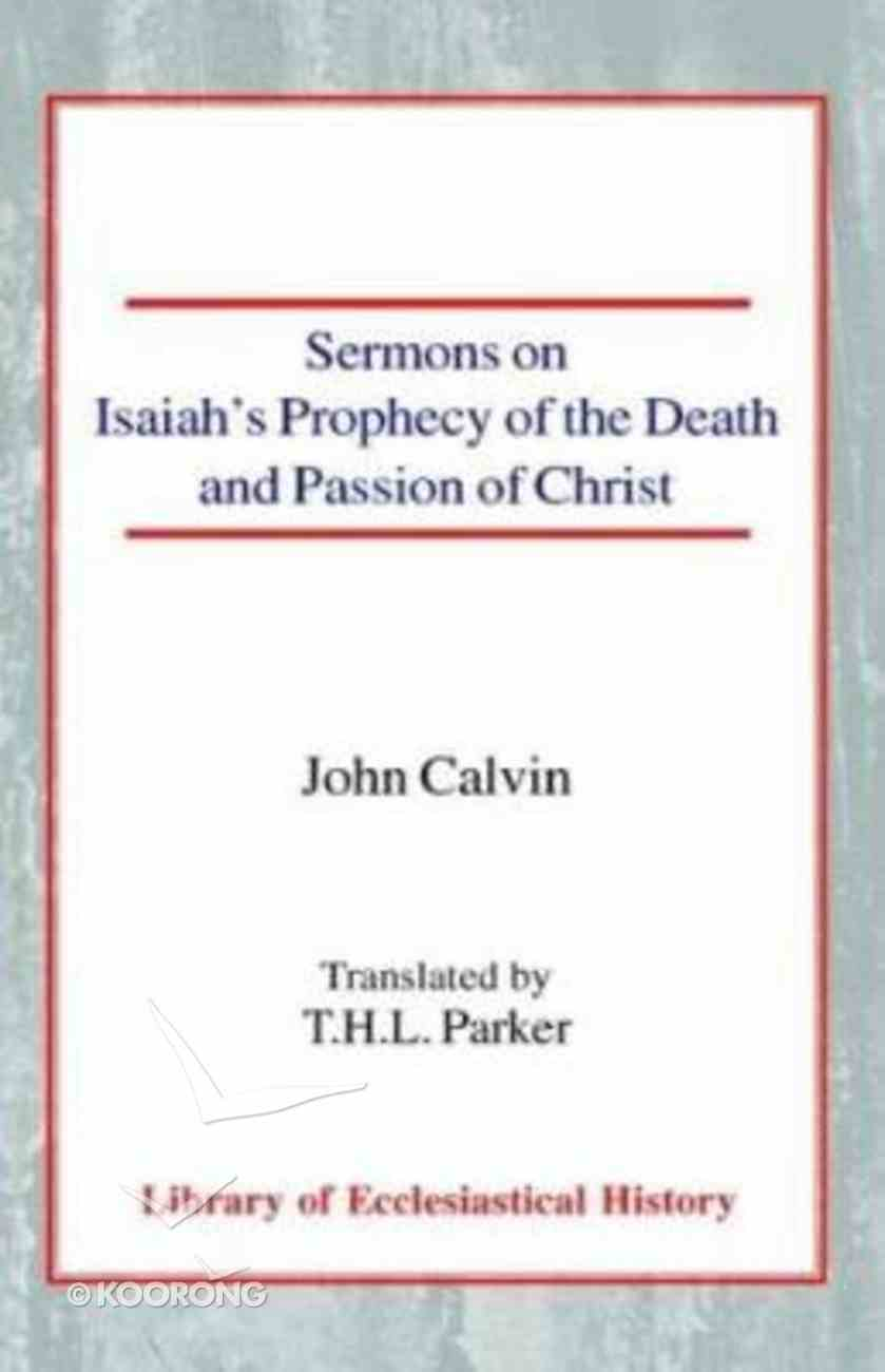 Sermons on Isaiah's Prophecy of the Death and Passion of Christ Hardback