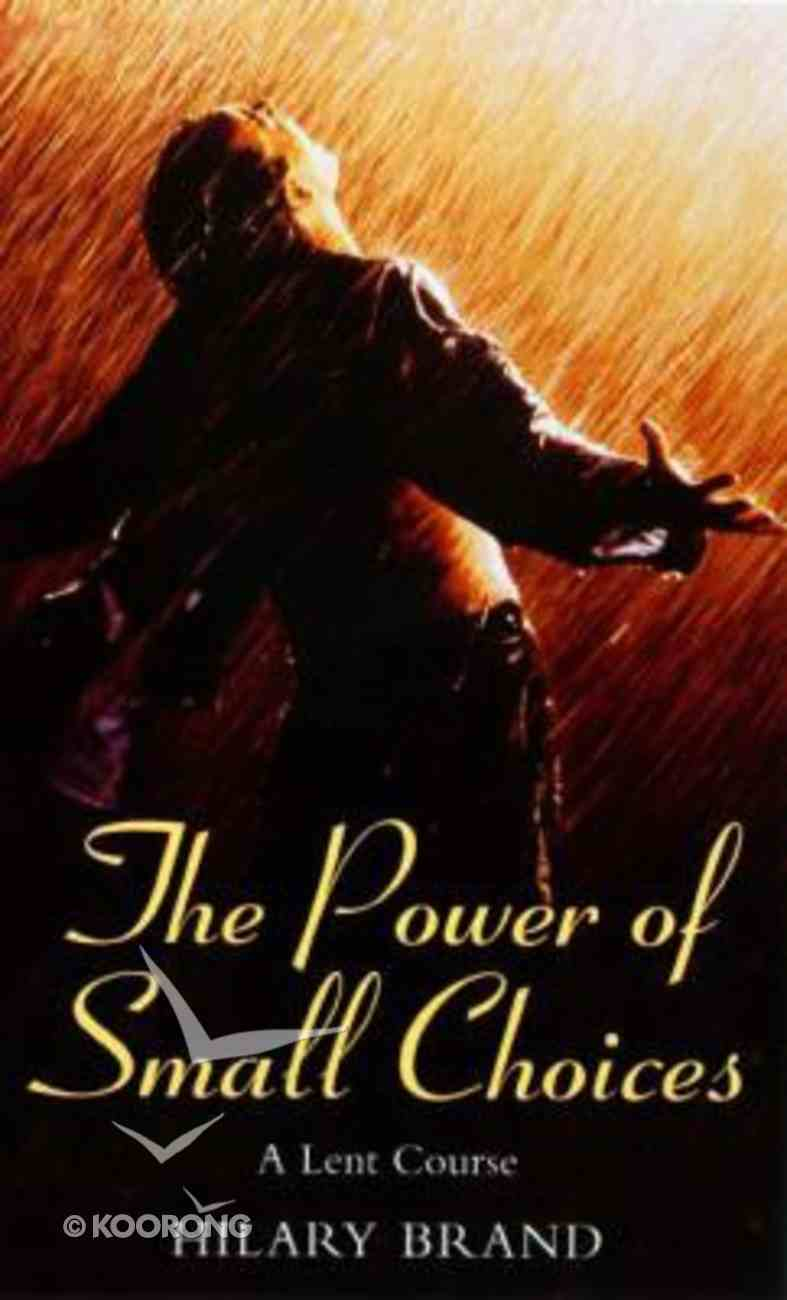 The Power of Small Choices Paperback