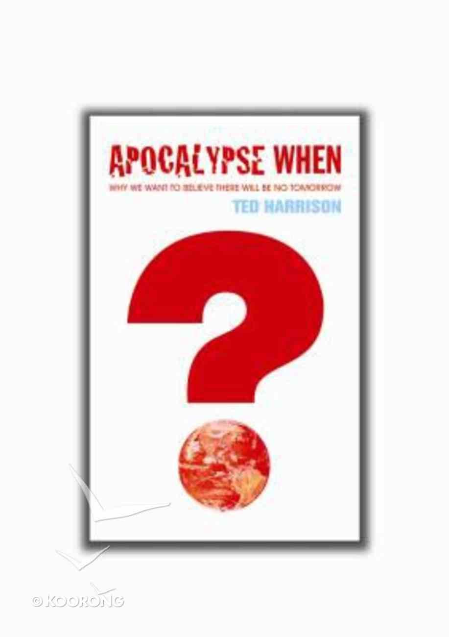 Apocalypse When? Paperback
