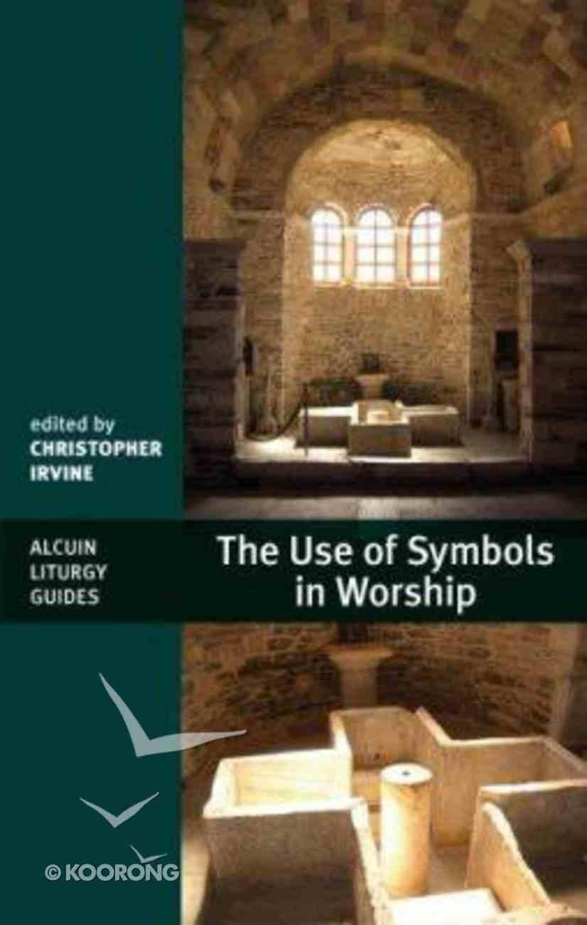 Use of Symbols in Worship Paperback