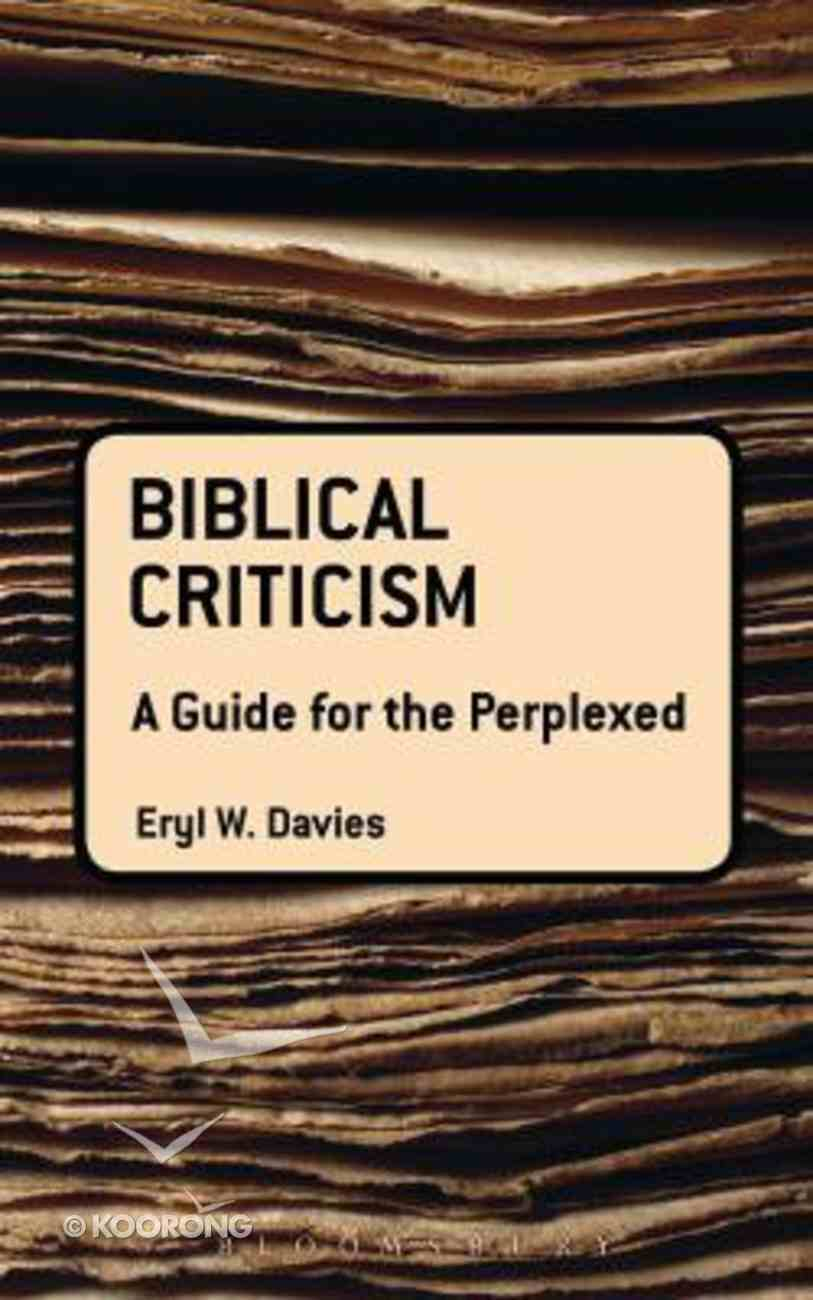 Biblical Criticism (Guides For The Perplexed Series) Hardback