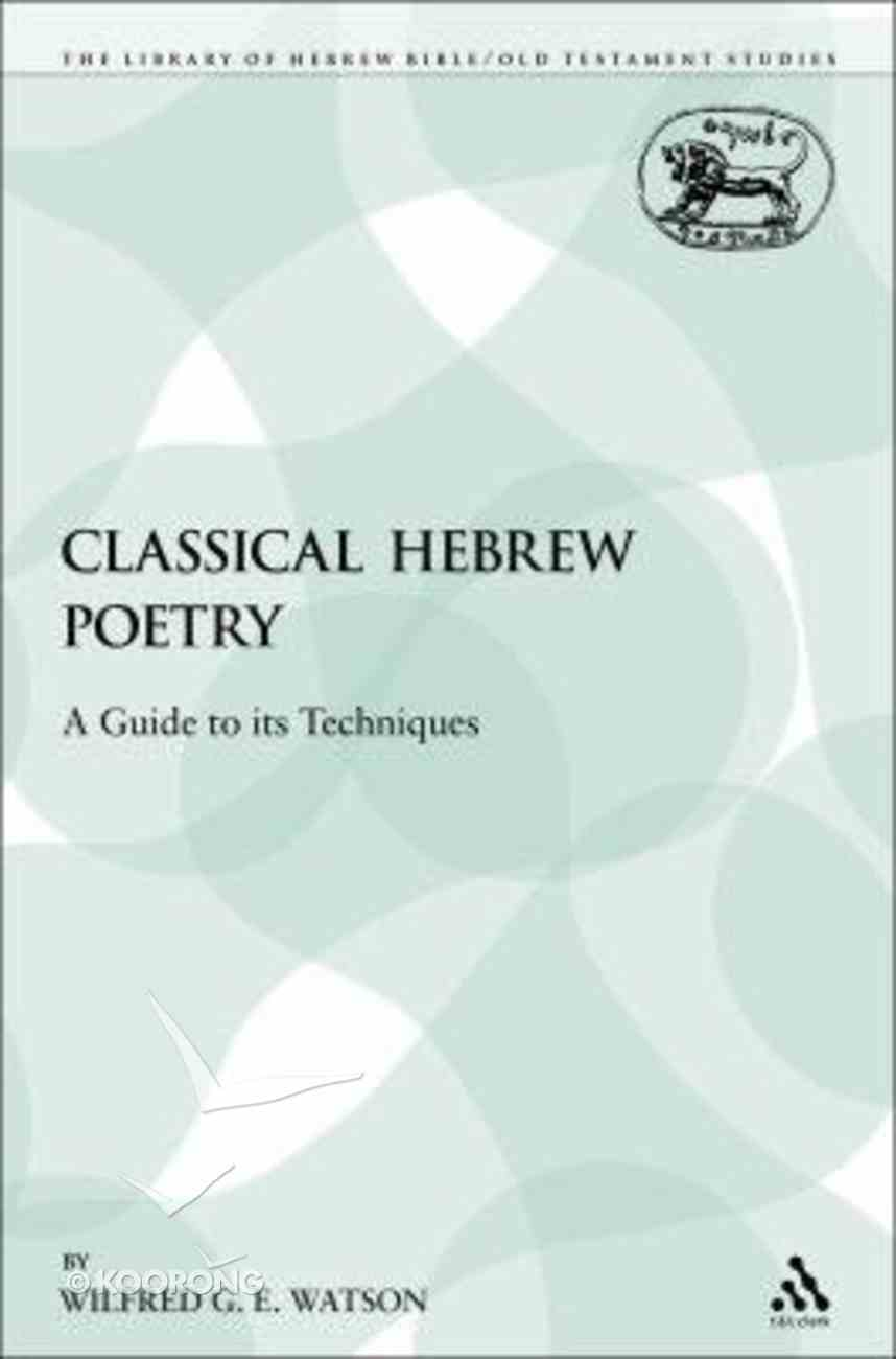 Classical Hebrew Poetry (Library Of Hebrew Bible/old Testament Studies Series) Paperback