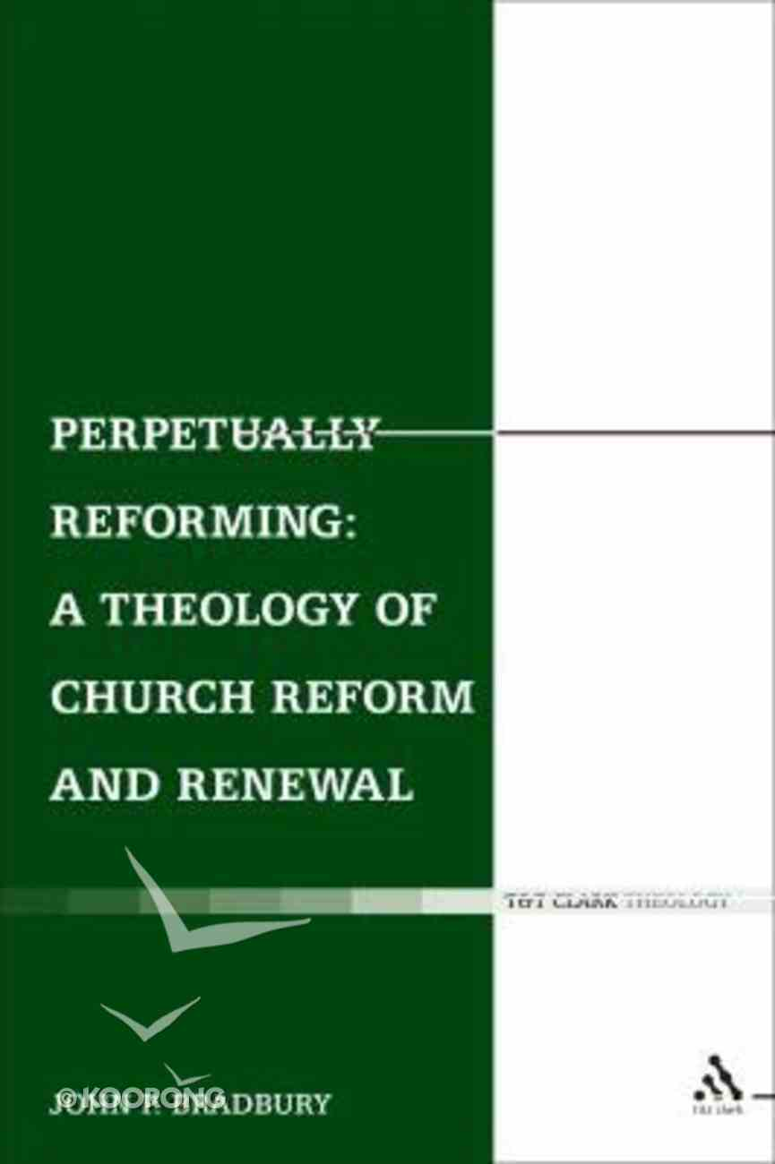 Perpetually Reforming (Ecclesiological Investigations Series) Hardback