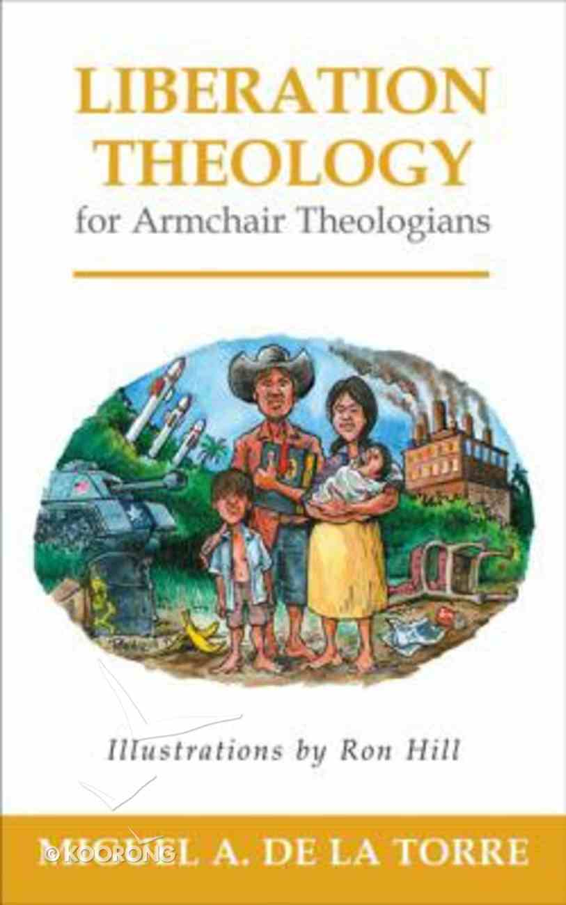 Liberation Theology For Armchair Theologians (Armchair Theologians Series) Paperback