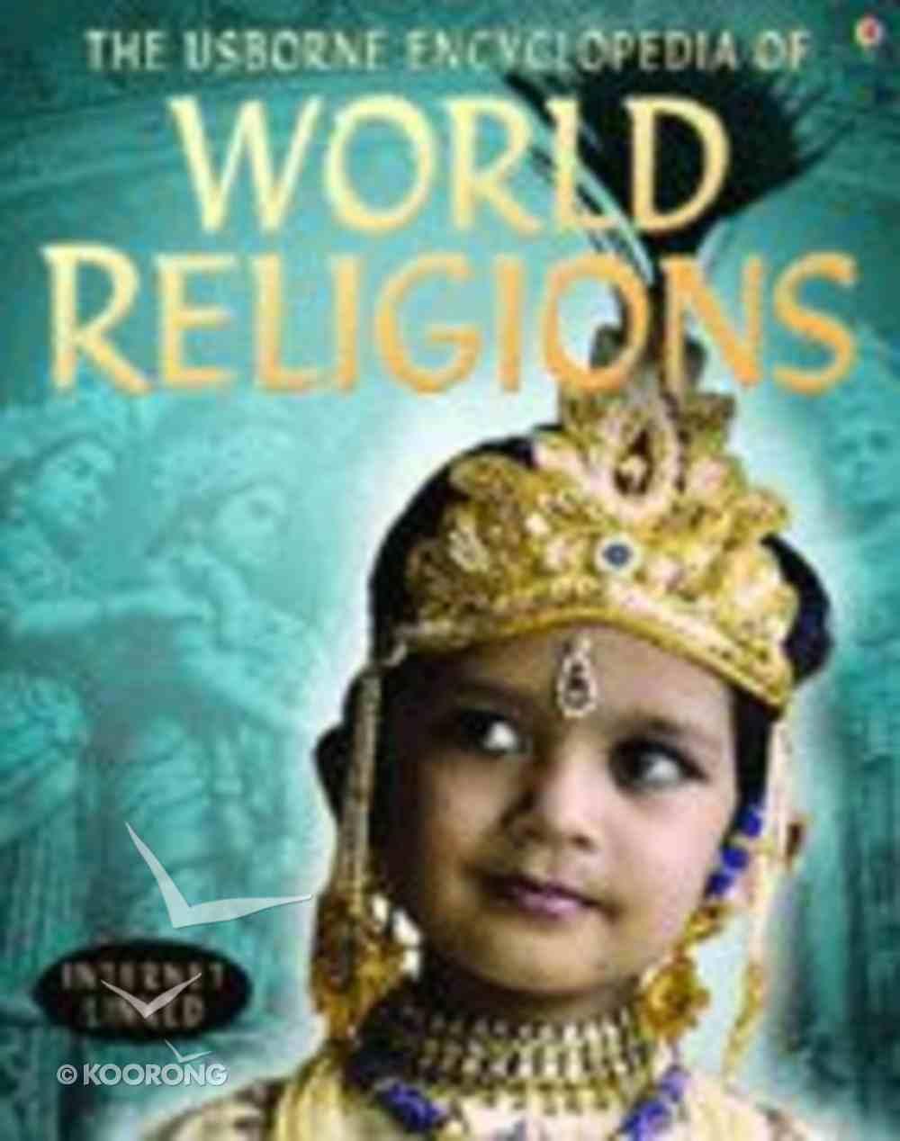 Usborne Internet-Linked Encylopedia of World Religions Paperback