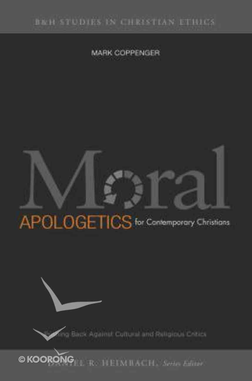 Moral Apologetics For Contemporary Christians Paperback