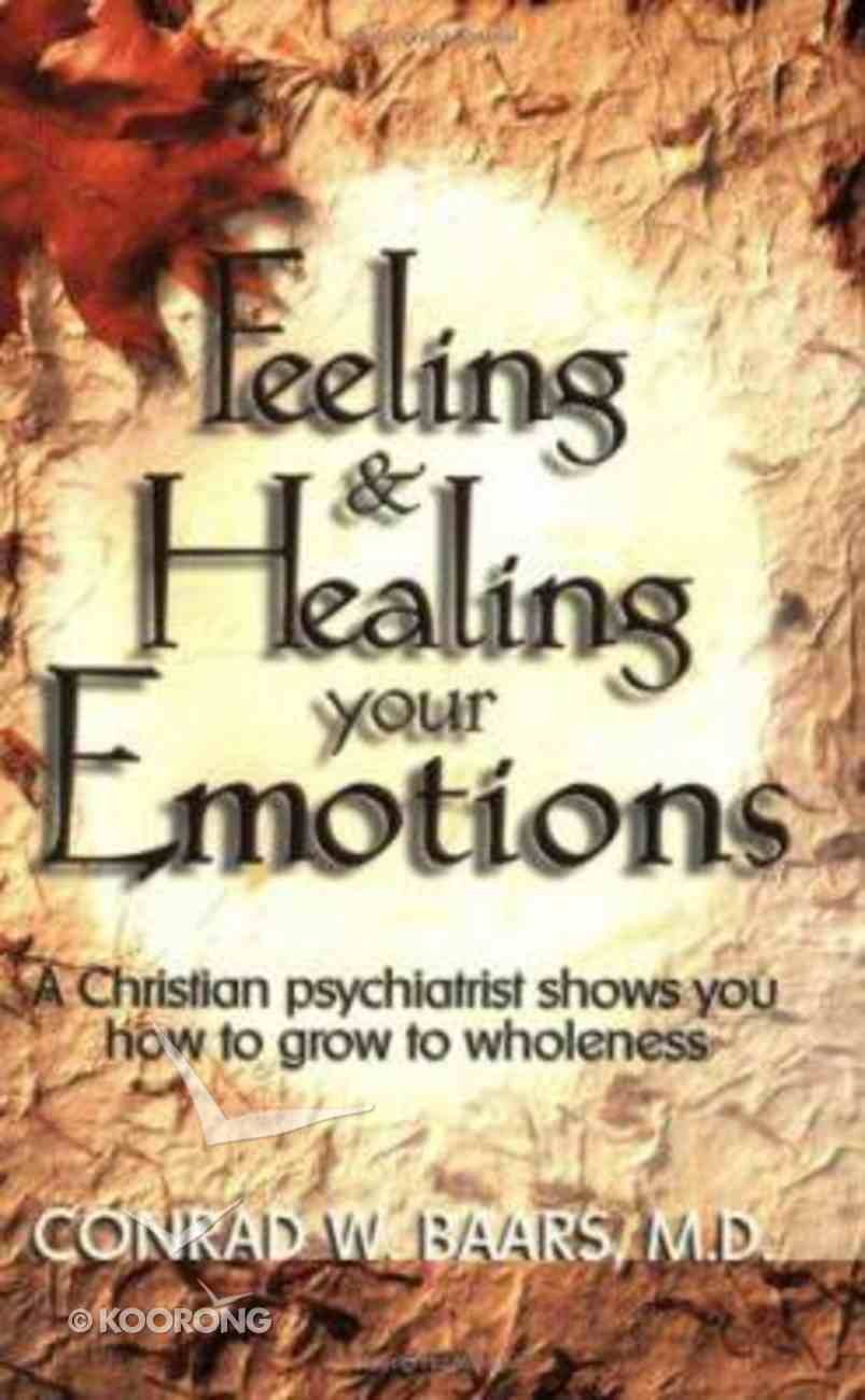 Feeling & Healing Your Emotions Paperback