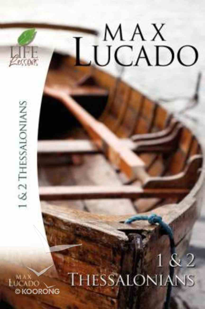 1 & 2 Thessalonians (Life Lessons With Max Lucado Series) Paperback