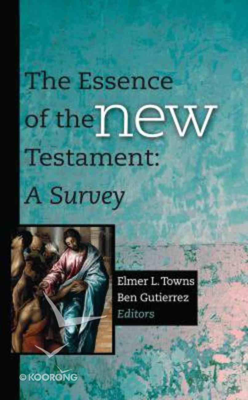 The Essence of the New Testament: A Survey Hardback