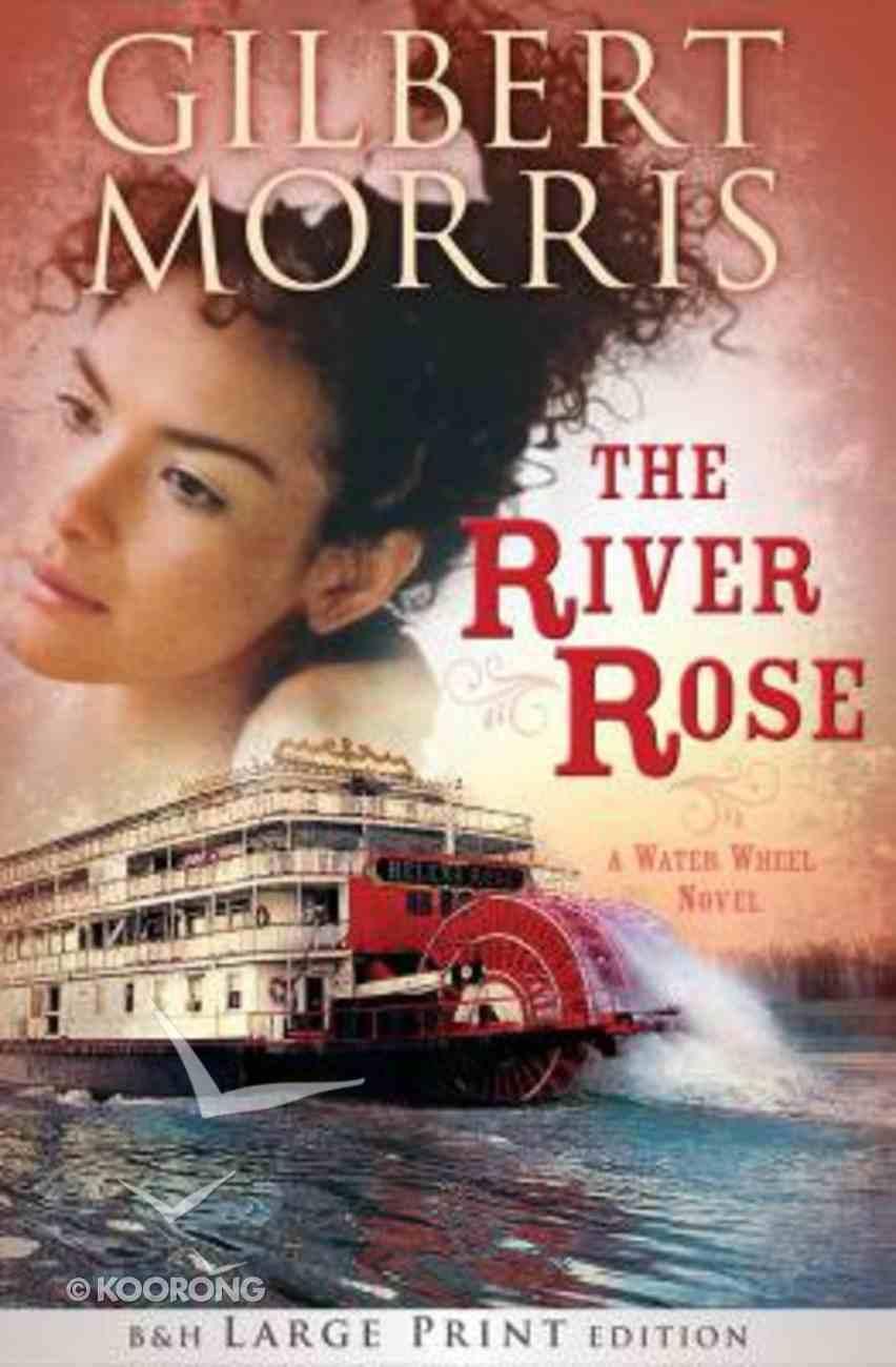 The River Rose (Large Print) (Water Wheel Series) Hardback