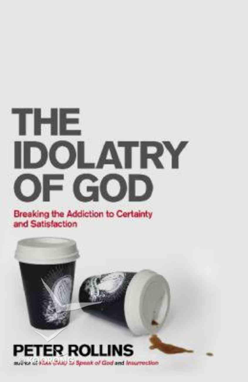 The Idolatry of God Paperback