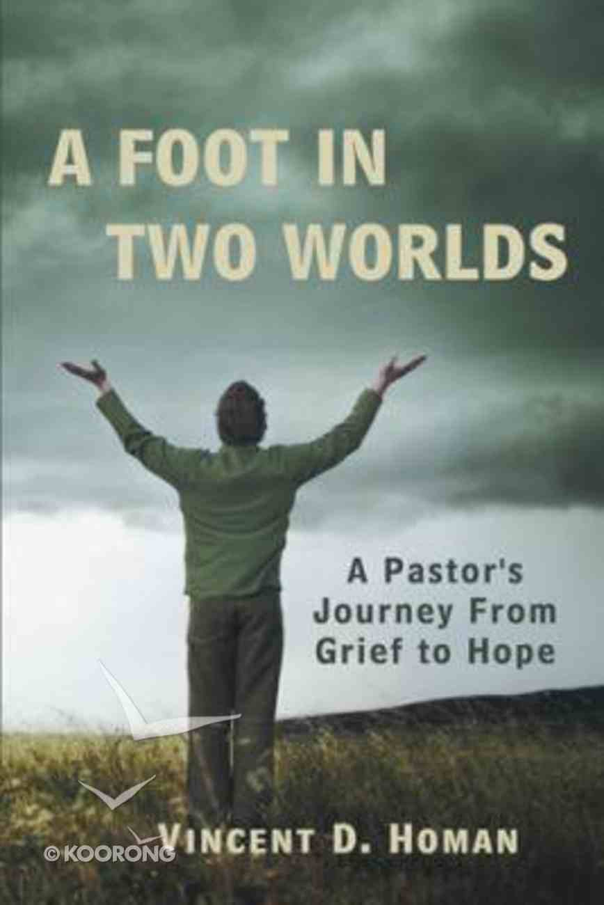 A Foot in Two Worlds Paperback