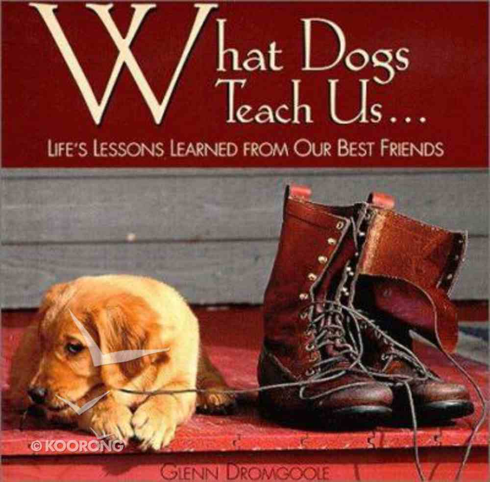What Dogs Teach Us... Hardback