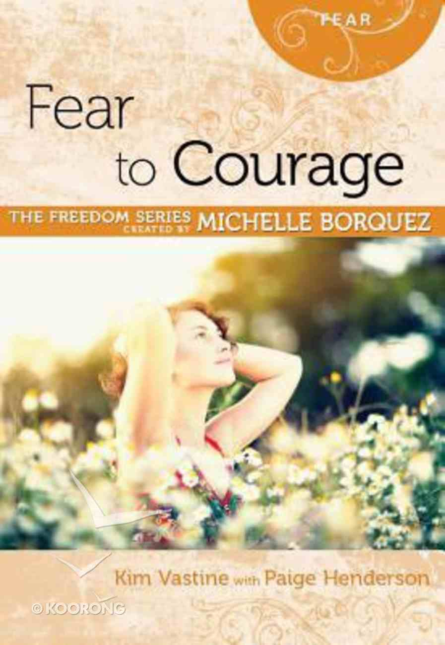 Fear to Courage (Freedom Series) Paperback