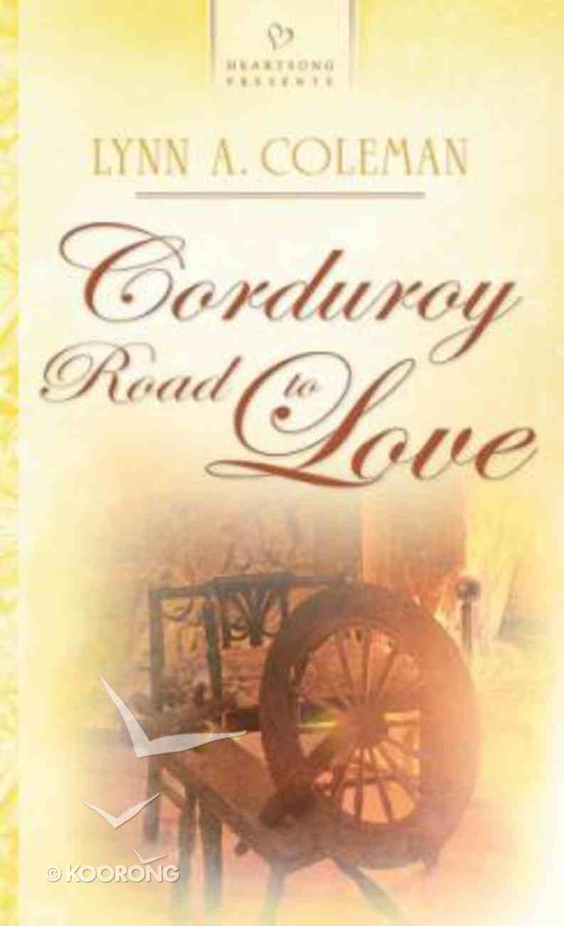Corduroy Road to Love (North Carolina Brides #03) (#772 in Heartsong Series) Mass Market