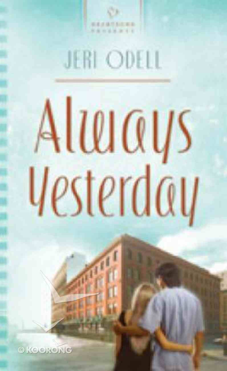 Always Yesterday (Cooper Siblings Trilogy) (#781 in Heartsong Series) Paperback