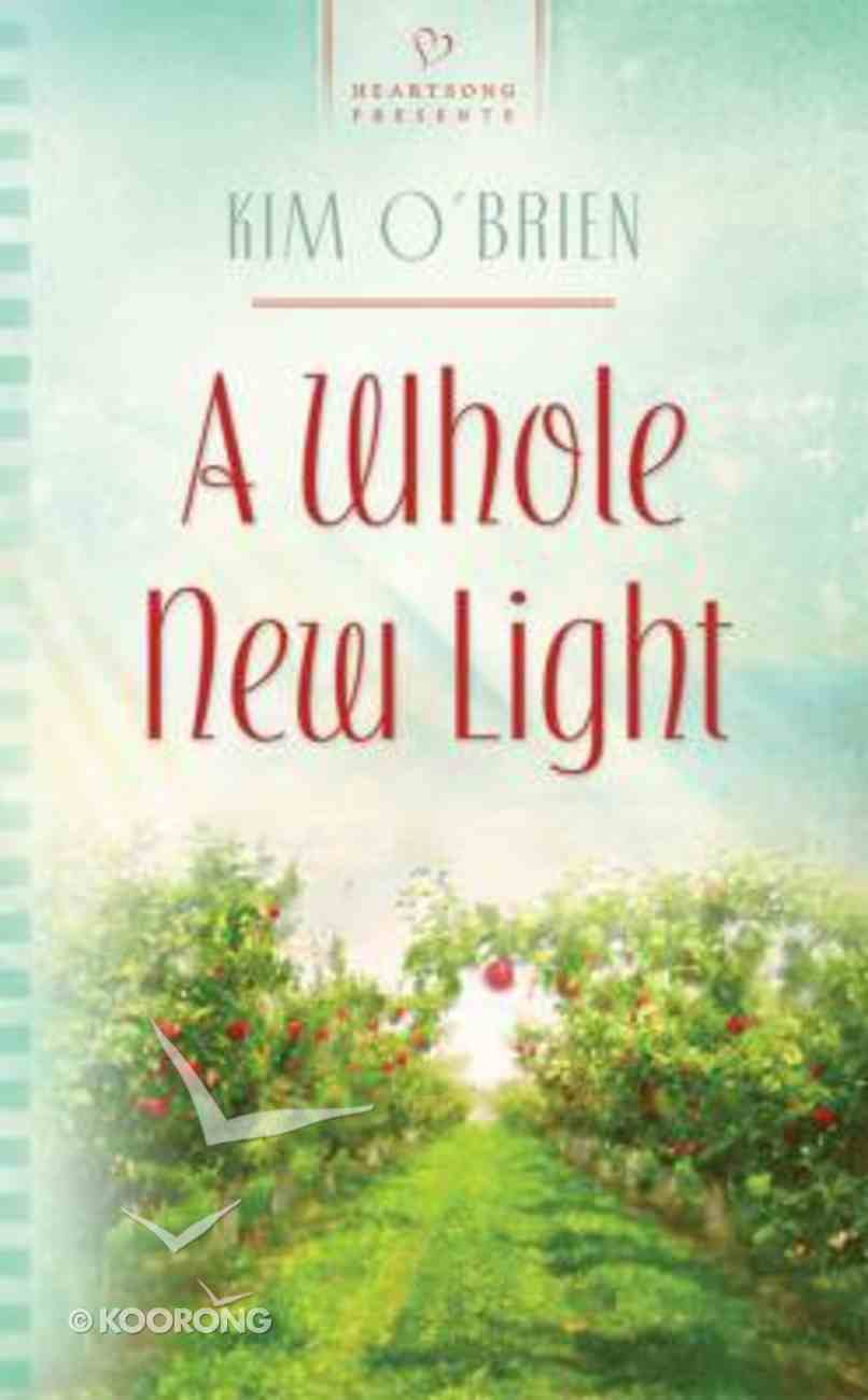 A Whole New Light (Connecticut Weddings #02) (#853 in Heartsong Series) Mass Market
