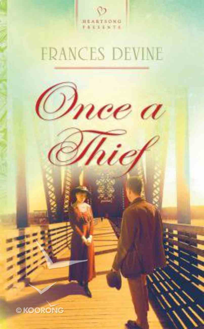 Once a Thief (Heartsong Series) Paperback