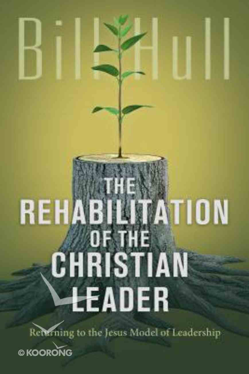 The Rehabilitation of the Christian Leader Paperback