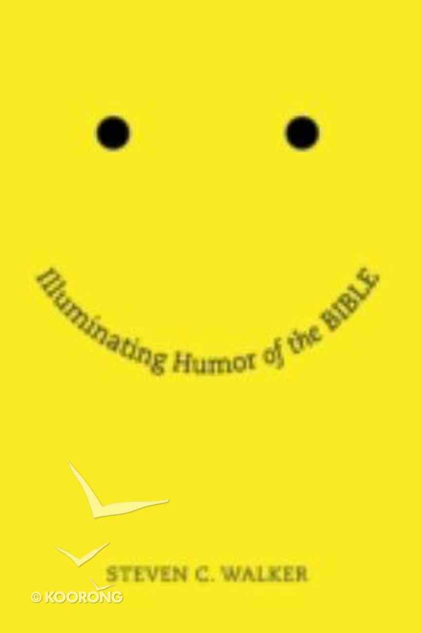 Illuminating Humor of the Bible Hardback