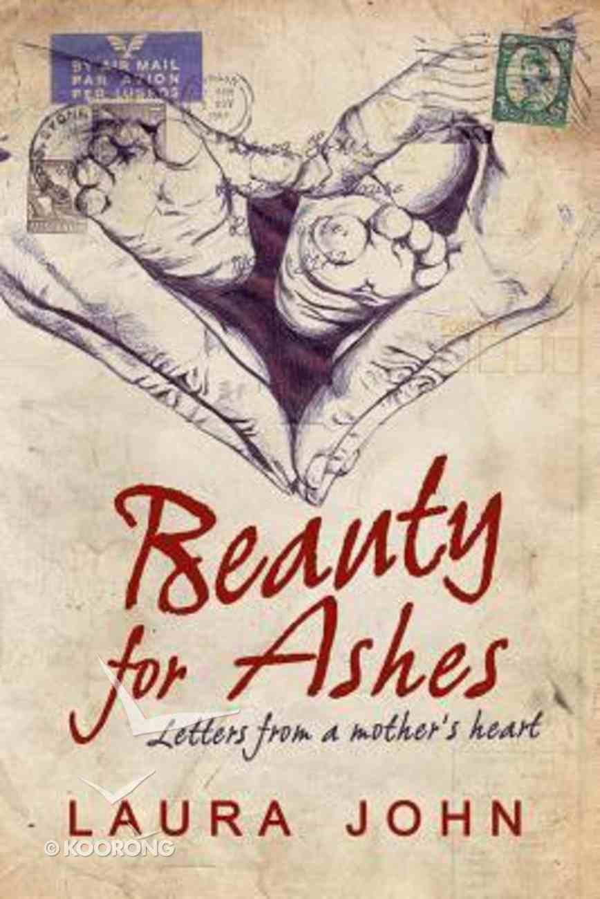 Beauty For Ashes Paperback