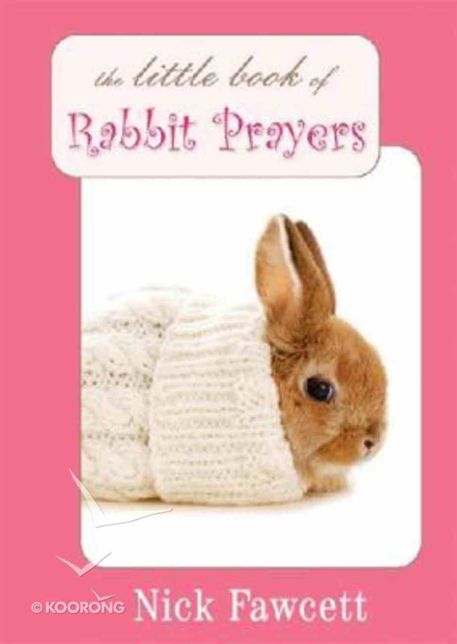 Little Book of Rabbit Prayers Hardback