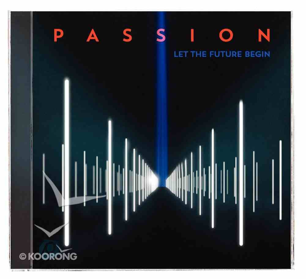 2013 Passion: Let the Future Begin CD