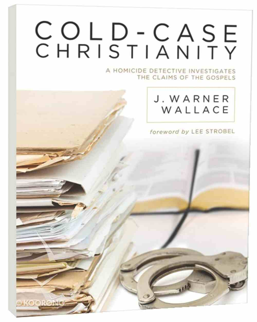 Cold-Case Christianity: A Homicide Detective Investigates the Claims of the Gospels Paperback