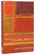 Walking From East to West: God in the Shadows Paperback