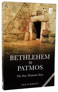 Bethlehem To Patmos: The New Testament Story (Revised 2013)