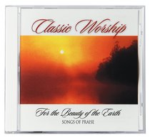 Album Image for For the Beauty of the Earth - Songs of Praise (Classic Worship Series) - DISC 1