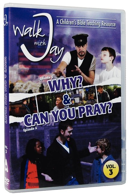 Product: Walk With Jay #03: Why? & Can You Pray Dvd Image