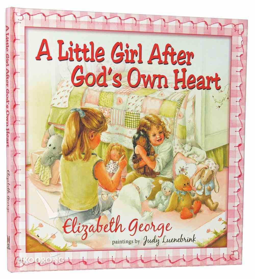A Little Girl After God's Own Heart Hardback