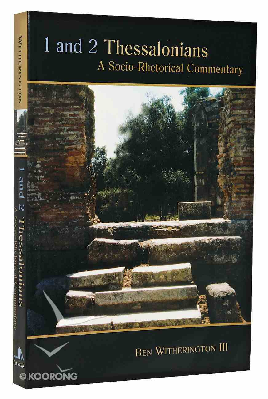 1 and 2 Thessalonians: A Socio-Rhetorical Commentary Paperback