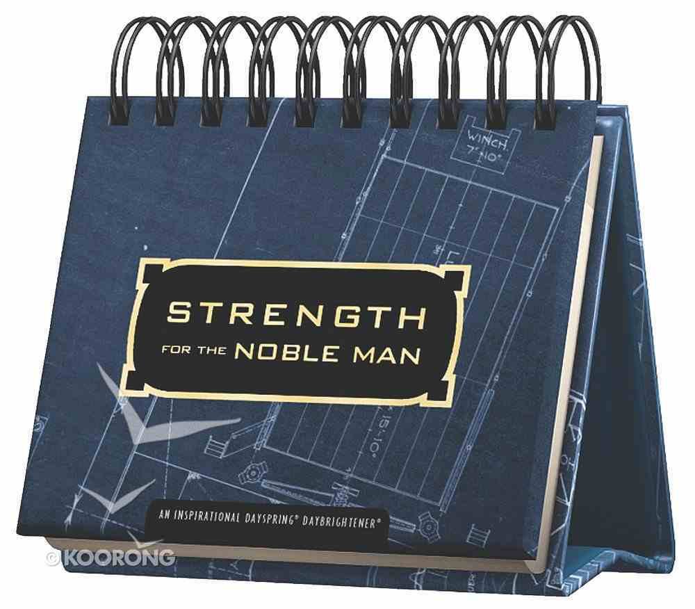 Daybrighteners: Strength For the Noble Man (Padded Cover) Spiral