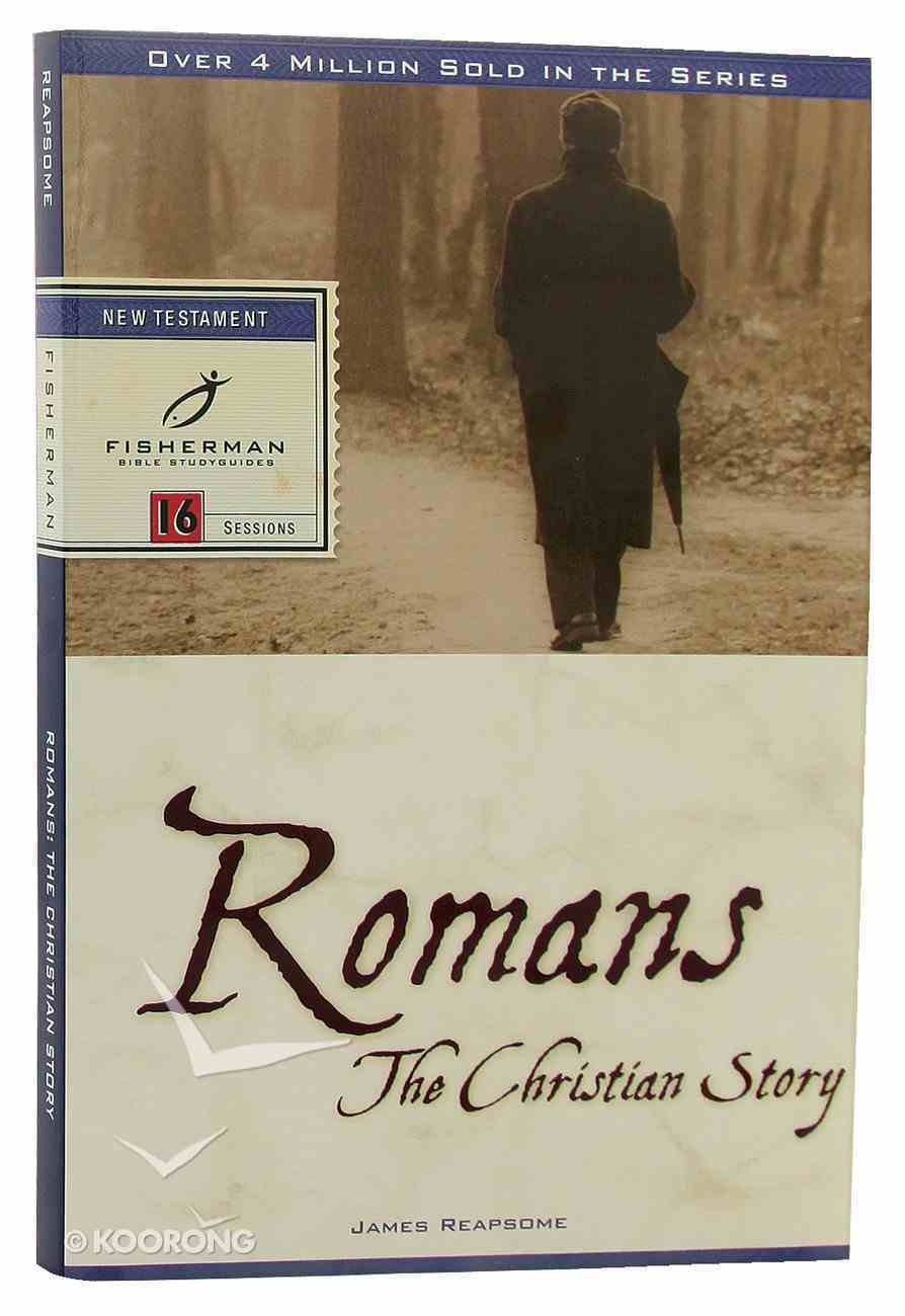 Romans: The Christian Story (Fisherman Bible Studyguide Series) Paperback
