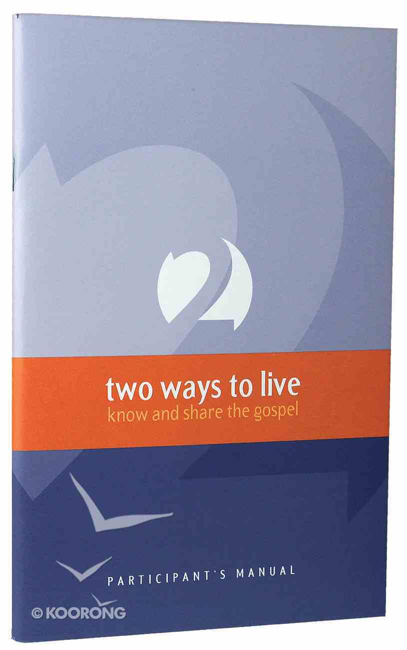 Two Ways to Live (Participant's Manual) Paperback