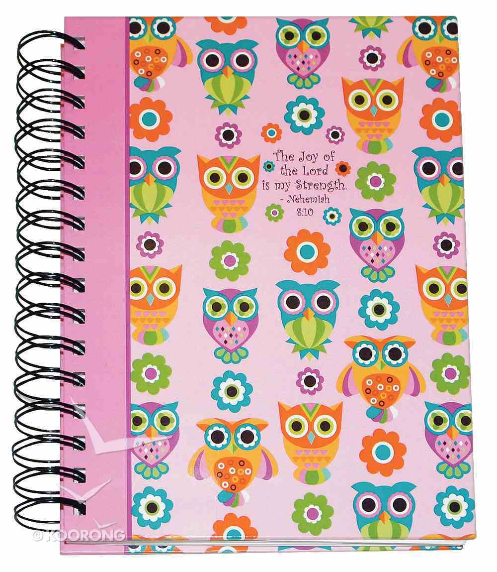 Journal: Owls Joy of the Lord... Nehemiah 8:10 Spiral
