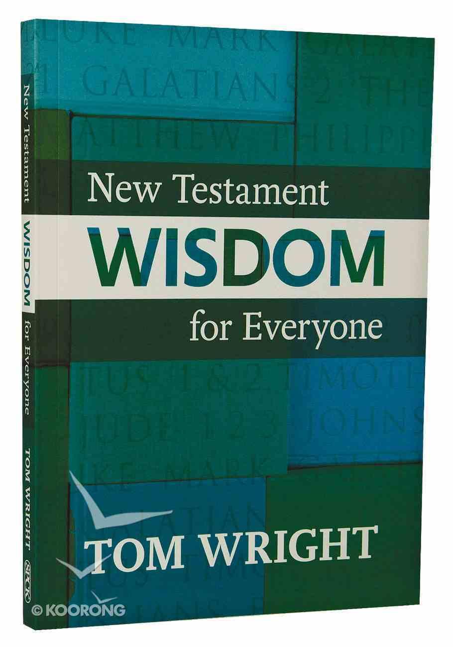 New Testament Wisdom For Everyone Paperback